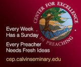 Center for Excellence in Preaching - Every week has a Sunday. Every preacher needs fresh ideas.