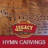 Legacy Hymn Carvings