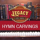 Legacy Hymn Carvings