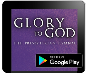 Glory to God - The Presbyterian Hymnal