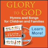 Glory to God - Hymns and Songs for Children and Families