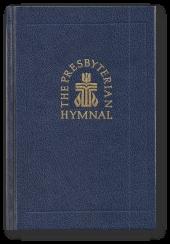 Presbyterian Hymnal: hymns, psalms, and spiritual songs